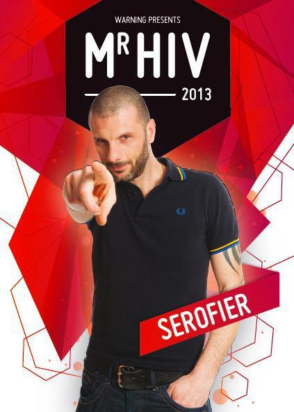 Mr. HIV 2013 Plakat serofier [etwa: selbstbewusst positiv] (© The Warning Brüssel)