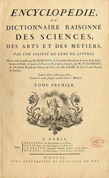 Encyclopédie ou Dictionnaire raisonné des sciences, des arts et des métiers, 1751 - 1772